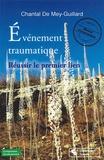 Chantal de Mey-Guillard - Evénement traumatique - Réussir le premier lien - Manuel d'intervention.