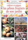 Chantal de Rosamel et Christophe Lorgnier du Mesnil - Cultiver et soigner les arbres fruitiers de son jardin.