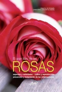 Chantal de Rosamel et Christophe Lorgnier du Mesnil - El gran libro de las rosas.