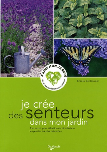 Chantal de Rosamel - Je crée des senteurs dans mon jardin.