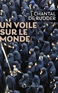 Chantal de Rudder - Un voile sur le monde.