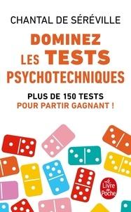 Chantal de Séréville - Dominez les tests psychotechniques - Exercices pratiques.