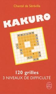 Chantal de Séréville - Kakuro Le nouveau jeu qui rend fou - 120 Grilles 3 niveaux de difficulté.