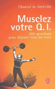 Chantal de Séréville - Musclez votre Q.I - 200 questions pour déjouer les tests.
