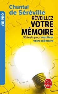Chantal de Séréville - Réveillez votre mémoire - 90 tests pour réactiver votre mémoire.