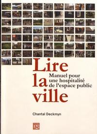 Chantal Deckmyn - Lire la ville - Manuel pour une hospitalité de l'espace public.