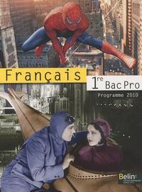 Chantal Delannoy-Poilvé - Français 1e Bac Pro - Programme 2010.