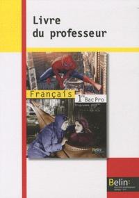 Chantal Delannoy-Poilvé - Français 1e Bac pro - Livre du professeur, Programme 2010.