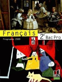 Chantal Delannoy-Poilvé - Français 2e Bac pro - Programme 2009.