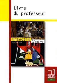 Chantal Delannoy-Poilvé - Français 2e Bac Pro - Livre du professeur, Programme 2009.