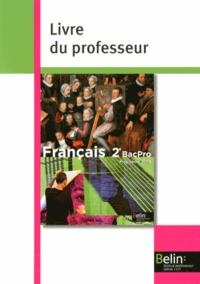 Chantal Delannoy-Poilvé et Sandrine Philippe - Français 2e pro - Livre du professeur, programme 2009.