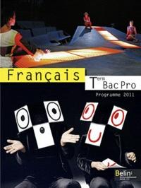 Chantal Delannoy-Poilvé - Français Tle Bac Pro - Programme 2011.