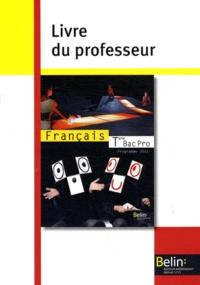 Chantal Delannoy-Poilvé - Français Tle Bac Pro - Livre du professeur, programme 2011.