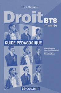 Chantal Delaunay-Chevalier et Jean-Rémy Mautouchet - Droit BTS 1ère année Esprit d'entreprise - Guide pédagogique.