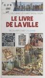 Chantal Delourme et Aloysius Bertrand - Le livre de la ville.