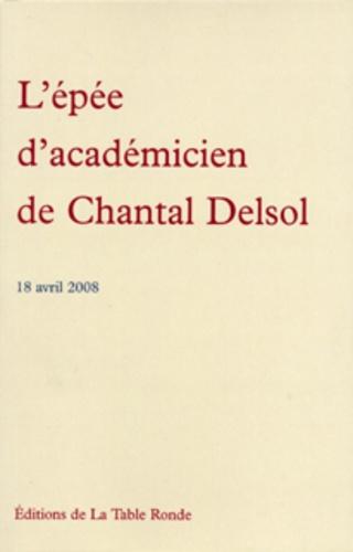 Chantal Delsol - L'épée d'académicien de Chantal Delsol - 18 Avril 2008.