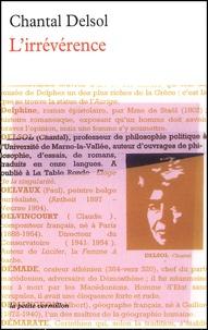 Chantal Delsol - L'irrévérence.