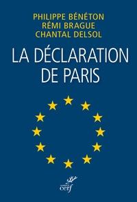 Chantal Delsol et Rémi Brague - La déclaration de Paris - Une Europe en laquelle nous pouvons croire.