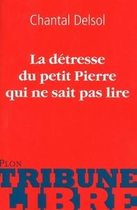 Chantal Delsol - La détresse du petit Pierre qui ne sait pas lire.