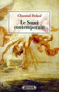 Chantal Delsol - Le souci contemporain.
