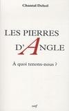 Chantal Delsol - Les pierres d'angle - A quoi tenons-nous ?.