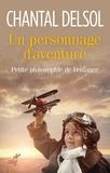 Chantal Delsol - Un personnage d'aventure - Petite philosophie de l'enfance.