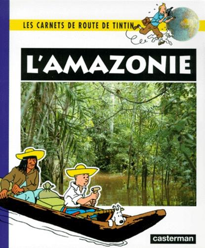 Chantal Deltenre et Martine Noblet - Les Aventures de Tintin  : L'Amazonie.
