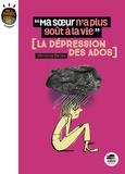 """Chantal Deroin - """"Ma soeur n'a plus goût à la vie"""" - La dépression des ados."""