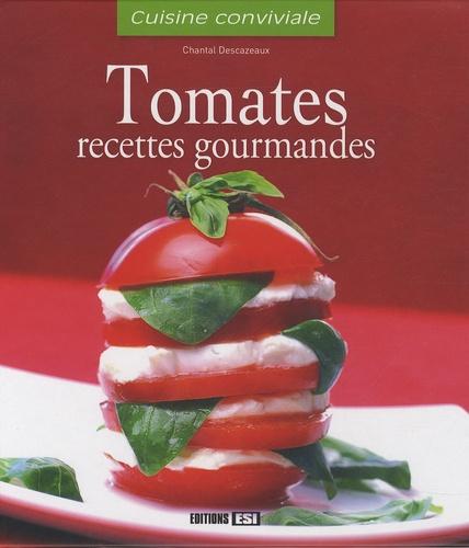 Chantal Descazeaux - Tomates - Recettes gourmandes.