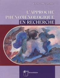 Chantal Deschamps - L'approche phénoménologique en recherche - Comprendre en retournant au vécu de l'expérience humaine.