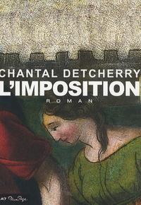 Chantal Detcherry - L'Imposition.