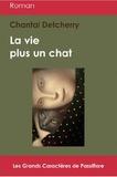 Chantal Detcherry - La vie plus un chat.