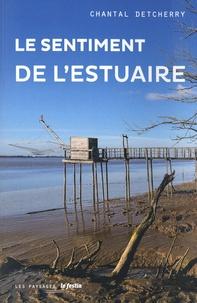 Chantal Detcherry - Le sentiment de l'estuaire.