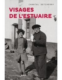 Chantal Detcherry - Visages de l'estuaire.