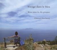 Chantal Detcherry - Voyage dans le bleu - Rêver dans les îles grecques.