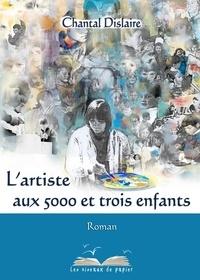 Chantal Dislaire - L'artiste aux 5000 et 3 enfants.
