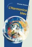 Chantal Dislaire - L'Harmonica bleu.