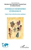 Chantal Doré et Michèle Vatz Laaroussi - Femmes et féminismes en dialogue - Enjeux d'une recherche-action-médiation.