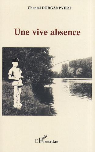 Chantal Dorganpyert - Une vive absence.