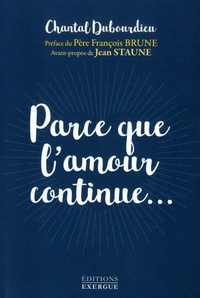 Chantal Dubourdieu - Parce que l'amour continue....