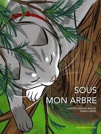 Chantal Duguay Mallet et Danica Brine - Sous mon arbre.