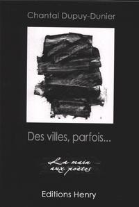 Chantal Dupuy-Dunier - Des villes, parfois....
