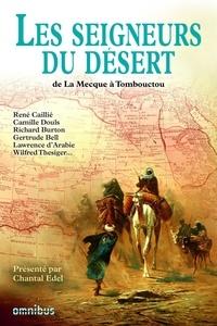 Chantal Edel - Les seigneurs du désert - De Tombouctou à La Mecque.