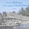 Chantal Edel - Sur le Mékong et les pistes d'Indochine.