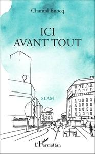 Chantal Enocq - Ici avant tout.