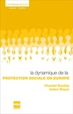 Chantal Euzéby et Julien Reysz - La dynamique de la protection sociale en Europe.