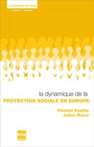 Chantal Euzéby et Julien Reysz - La dynamique de la protection sociale en Europe.