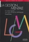 Chantal Evano - La gestion mentale - Un autre regard, une autre écoute en pédagogie.