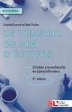 Chantal Eymard et Odile Thuilier - Le travail de fin d'études - S'initier à la recherche en soins infirmiers.