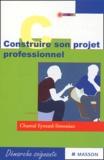 Chantal Eymard-Simonian - Construire son projet professionnel - Etudiants en soins infirmiers, candidats à la fonction de cadre.